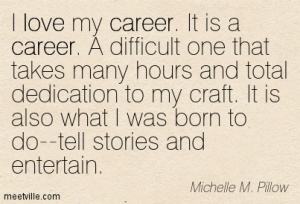 Quotation-Michelle-M-Pillow-love-destiny-career-work-fiction-job-Meetville-Quotes-220241
