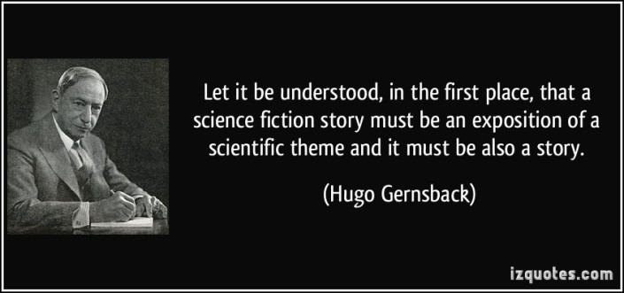 quote-let-it-be-understood-in-the-first-place-that-a-science-fiction-story-must-be-an-exposition-of-a-hugo-gernsback-69998