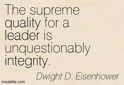 Quotation-Dwight-D-Eisenhower-quality-integrity-leader-inspiration-Meetville-Quotes-28196
