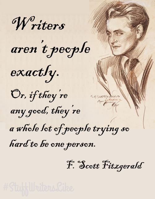 writer-quote-F-Scott-Fitzgerald-writers-arent-people-exactly-or-if-theyre-any-good